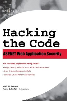 Hacking the Code: Auditor's Guide to Writing Secure Code for the Web