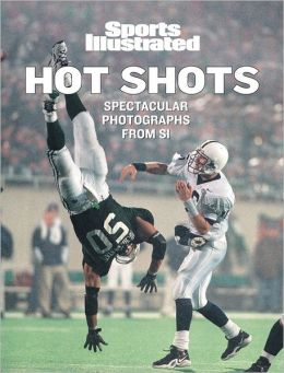 Sports Illustrated: Hot Shots: 21st Century Sports Photography