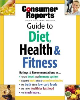 Consumer Reports Guide to Diet, Health & Fitness