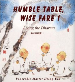 Humble Table, Wise Fare: Living the Dharma: Volume 1