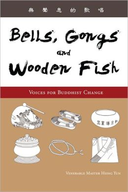 Bells, Gongs, and Wooden Fish: Voices for Buddhist Change