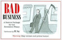 Bad Business: A Rescue Package for the Recession-Weary