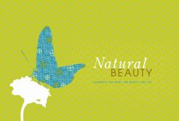 Natural Beauty: Celebrate Her Spirit, Her Beauty, Her Life