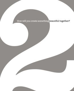 2: How Will You Create Something Beautiful Together?