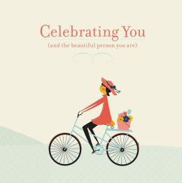 Celebrating You: And The Beautiful Person You Are
