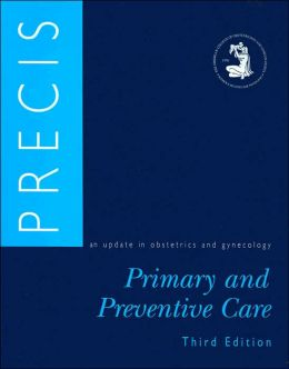 Precis Primary and Preventive Care: An Update in Obstetrics and Gynecology