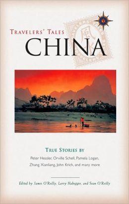 Travelers' Tales China: True Stories