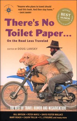There's No Toilet Paper... On the Road Less Traveled