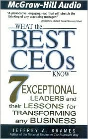 What the CEO's Know: 7 Exceptional Leaders and Their Lessons for Transforming any Business