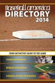 Book Cover Image. Title: Baseball America 2014 Directory:  2014 Baseball Reference Information, Schedules, Addresses, Contacts, Phone & More, Author: Baseball America Editors