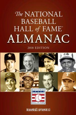National Baseball Hall of Fame Almanac: 2018 Edition