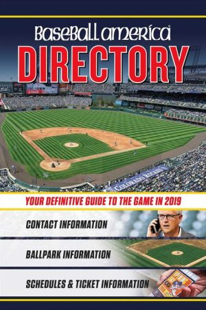 Baseball America 2019 Directory: Who's Who in Baseball, and Where to Find Them