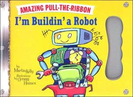 I'm Buildin' a Robot: Amazing Pull-the-Ribbon