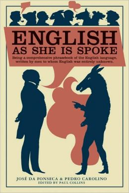 English as She Is Spoke: The New Guide of the Conversation in Portugese and English, in Two Parts