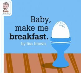 Baby, Make Me Breakfast
