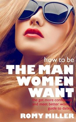 How To Be The Man Women Want