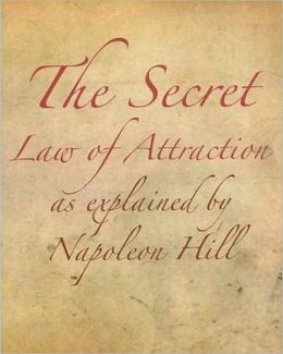Secret Law of Attraction as Explained by Napoleon Hill