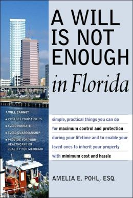 A Will is Not Enough in Florida 2nd Ed.