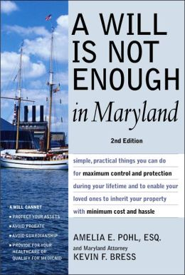 A Will is Not Enough in Maryland 2nd Ed.
