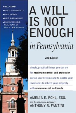 A Will is Not Enough in Pennsylvania