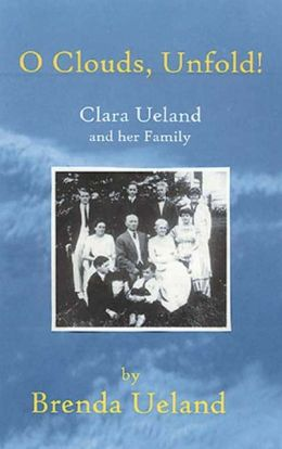 O Clouds,Unfold!: Clara Ueland and her Family
