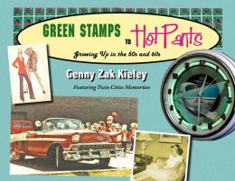 Green Stamps to Hot Pants: Growing up in the 50's and 60's