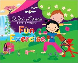 Fun Exercise Book: Wai Lana's Little Yogis