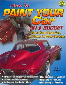 How to Paint Your Car on a Budget: Paint Your Own Car, at Home, in Your Garage!