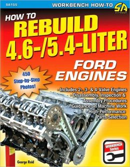 How to Rebuild the 4.6-Liter and 5.4-Liter Ford
