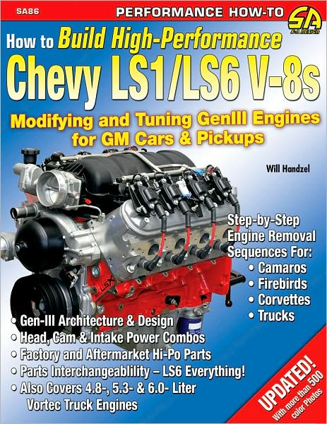 How to Build High Performance Chevy LS1/LS6 Engines