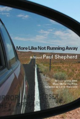 More Like Not Running Away: A Novel