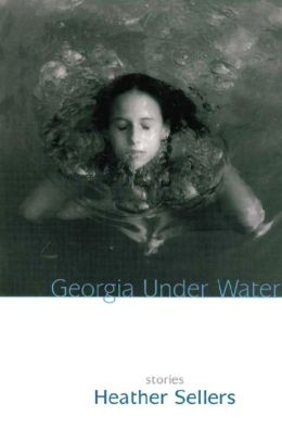 Georgia Under Water: Stories