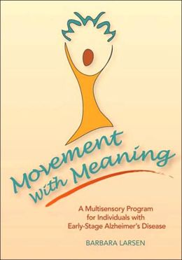 Movement with Meaning: A Multisensory Program for individuals with Early-Stage Alzheimer's Disease