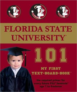 Florida State University 101: My First Text-Board-Book