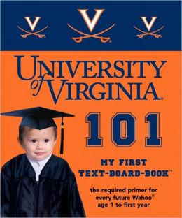 University of Virginia 101: My First Text-Board-Book
