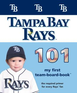 Tampa Bay Rays 101: My first Team-board-book