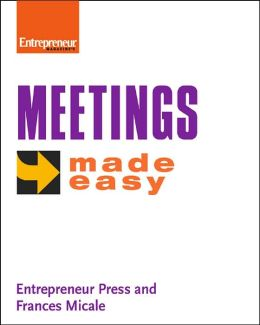 Meetings Made Easy: The Ultimate Fix-it Guide(Entrepreneur Made Easy Series)