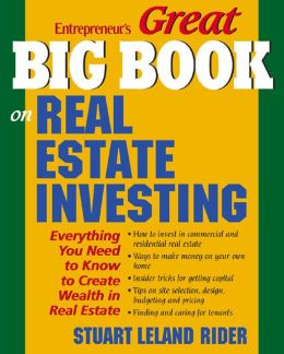 Great Big Book on Real Estate Investing: Everything You Need to Know to Create Wealth in Real Estate
