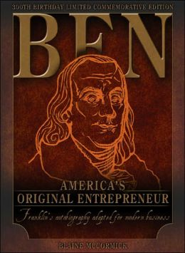 Ben Franklin: America's Original Entrepreneur, Franklin's Autobiography Adapted for Modern Times