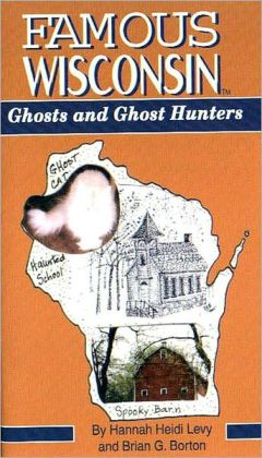 Famous Wisconsin Ghosts and Ghost Hunters