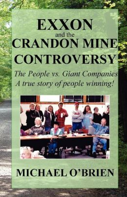 Exxon And The Crandon Mine Controversy