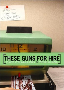 These Guns for Hire: 32 Short Stories about Hitmen