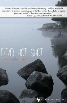 Dead Hot Shot (Loon Lake Fishing Mystery Series #9)