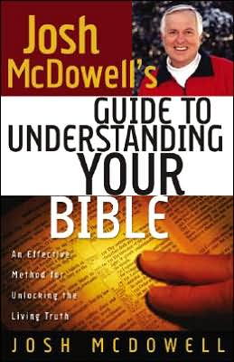 Josh McDowell's Guide to Understanding Your Bible