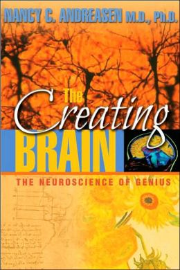 Creating Brain: The Neuroscience of Genius