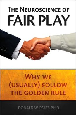 Neuroscience of Fair Play: Why We (Usually) Follow the Golden Rule