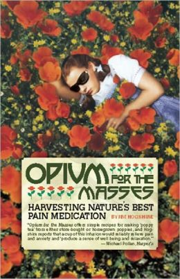 Opium for the Masses: Harvesting Nature's Best Pain Medication