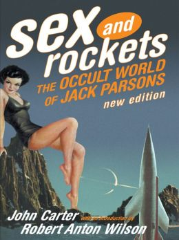 Sex and Rockets: The Occult World of Jack Parsons