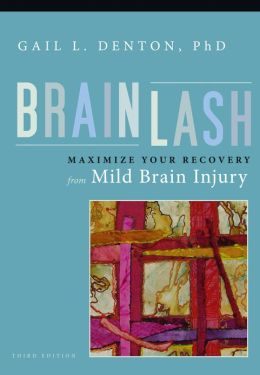 Brainlash: Maximize Your Recovery From Brain Injury