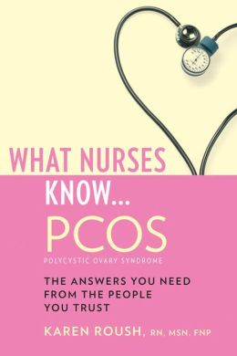 What Nurses Know...PCOS